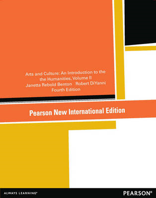 Arts and Culture: Pearson New International Edition: An Introduction to the Humanities, Volume II (BOK)