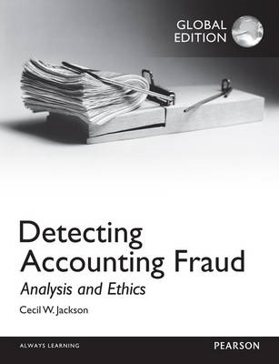 Detecting Accounting Fraud: Analysis and Ethics, Global Edit (BOK)