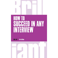 How to Succeed in any Interview, revised 3rd edn (BOK)