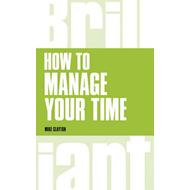How to manage your time (BOK)