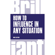How to Influence in any situation (BOK)