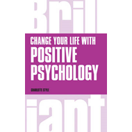 Change Your Life with Positive Psychology (BOK)