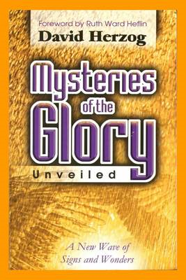 Mysteries of the Glory UNVEILED (BOK)