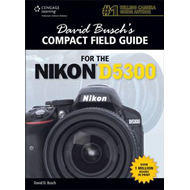 David Busch's Compact Field Guide for the Nikon D5300 (BOK)