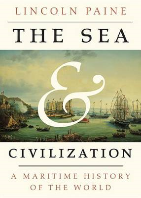 The Sea and Civilization: A Maritime History of the World (BOK)