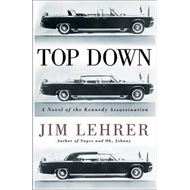 Top Down: A Novel of the Kennedy Assassination (BOK)