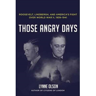 Those Angry Days: Roosevelt, Lindbergh, and America's Fight Over World War II, 1939-1941 (BOK)