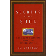 Secrets of the Soul: A Social and Cultural History of Psychoanalysis (BOK)