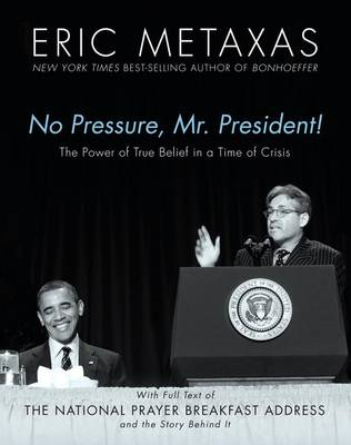 No Pressure, Mr. President!: The Power of True Belief in a Time of Crisis (BOK)