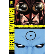 Before Watchmen Nite Owl Dr Manhattan (BOK)