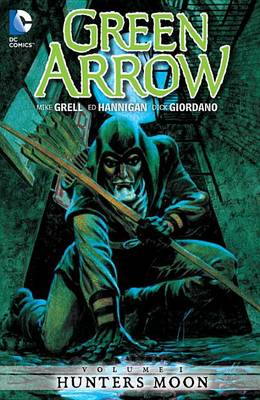 Green Arrow: Volume 1: Hunter's Moon (BOK)