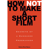 How Not to Make a Short Film (BOK)