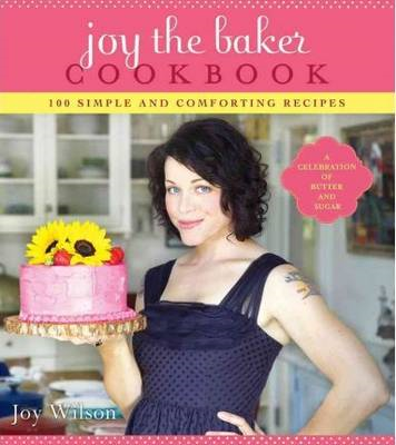 Joy the Baker Cookbook: 100 Simple and Comforting Recipes (BOK)