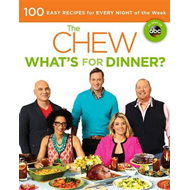 The Chew: What's for Dinner?: Food. Life. Fun (BOK)