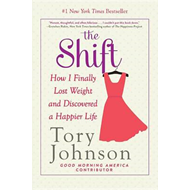 The Shift: How I Finally Lost Weight and Discovered a Happier Life (BOK)