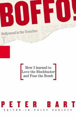 Boffo!: How I Learned to Love the Blockbuster and Fear the Bomb (BOK)