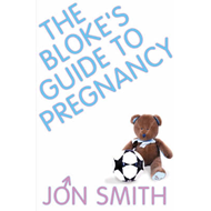 Bloke's Guide To Pregnancy (BOK)