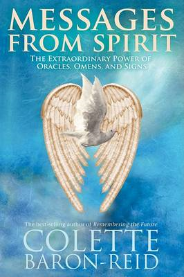 Messages from Spirit: The Extraordinary Power Of Oracles, Omens And Signs (BOK)