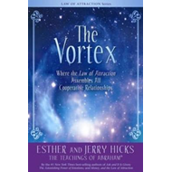 The Vortex: Where the Law of Attraction Assembles All Cooperative Relationships (BOK)