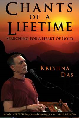 Chants of a Lifetime: Searching for a Heart of Gold (BOK)