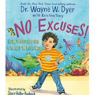 No Excuses!: How What You Say Can Get In Your Way (BOK)
