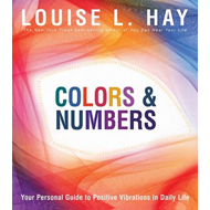 Colours & Numbers: Your Personal Guide to Positive Vibrations in Daily Life (BOK)