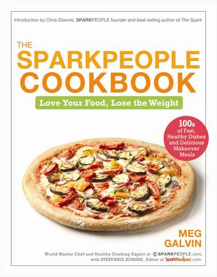 The Sparkpeople Cookbook: Love Your Food, Lose the Weight (BOK)