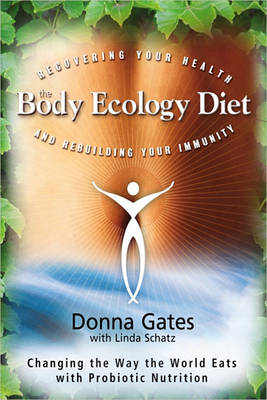 Body Ecology Diet: Recovering Your Health and Rebuilding You (BOK)