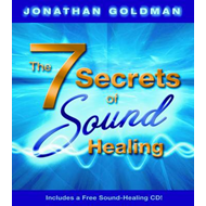 The 7 Secrets of Sound Healing (BOK)