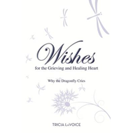 Wishes for the Grieving and Healing Heart (BOK)