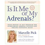 Is it Me or My Adrenals? :Your Proven 30-Day Program for Ove (BOK)