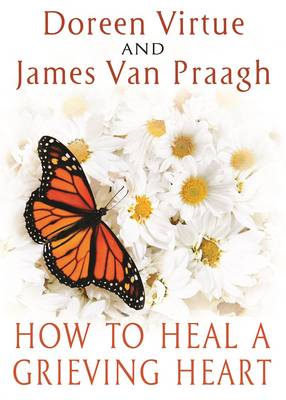 How to Heal a Grieving Heart (BOK)