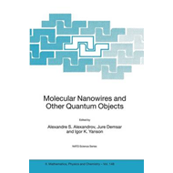 Molecular Nanowires and Other Quantum Objects (BOK)