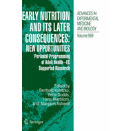 Early Nutrition and Its Later Consequences, New Opportunitie (BOK)