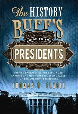 The History Buff's Guide to the Presidents (BOK)