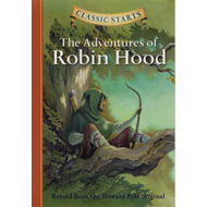 Classic Starts (TM): The Adventures of Robin Hood (BOK)