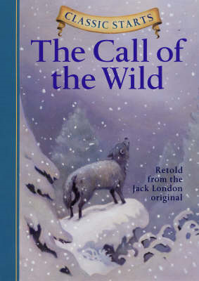 Classic Starts (TM): The Call of the Wild (BOK)
