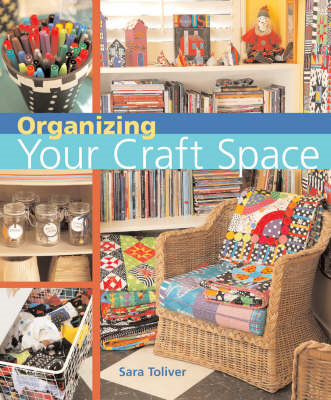Organizing Your Craft Space (BOK)