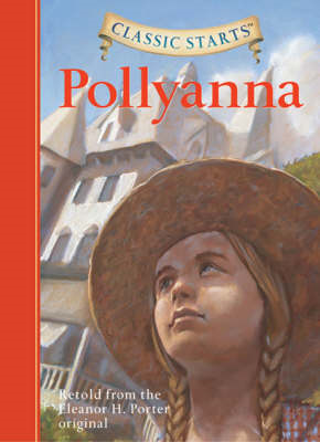 Pollyanna: Retold from the Eleanor H. Porter Original (BOK)