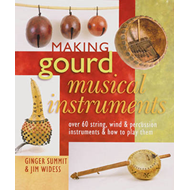 Making gourd musical instruments: Over 60 string, wind & percussion instruments & how to play them (BOK)