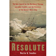 Resolute: The Epic Search for the Northwest Passage and John Franklin, and the Discovery of the Quee (BOK)
