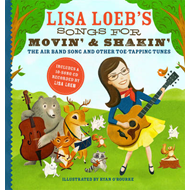 Lisa Loeb's Songs for Movin' and Shakin': The Air Band Song and Other Toe-tapping Tunes (BOK)