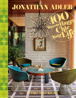 Jonathan Adler 100 Ways to Happy Chic Your Life (BOK)