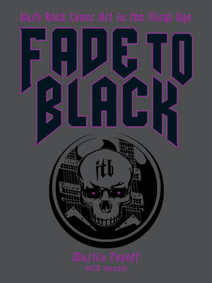 Fade to Black: Hard Rock Cover Art of the Vinyl Age (BOK)