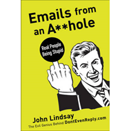 Emails from an A**hole: Real People Being Stupid (BOK)
