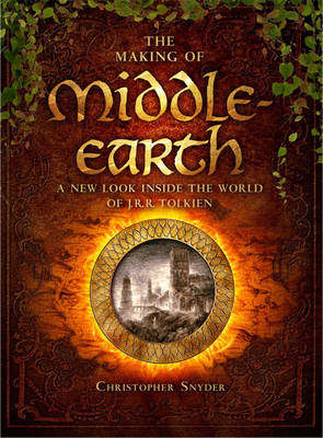 The Making of Middle-earth: A New Look Inside the World of J. R. R. Tolkien (BOK)