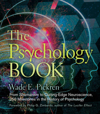 The Psychology Book: From Shamanism to Cutting-edge Neuroscience, 250 Milestones in the History of P (BOK)