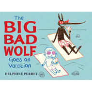 The Big Bad Wolf Goes on Vacation (BOK)