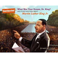 What Was Your Dream, Dr. King?: And Other Questions About Martin Luther King, Jr (BOK)