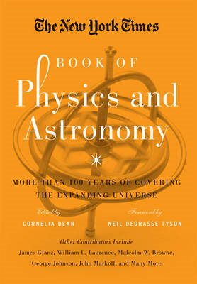 The New York Times Book of Physics and Astronomy: More Than 100 Years of Covering the Expanding Univ (BOK)